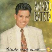 Onde Está Você by Amaro Batista