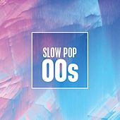 Slow Pop 00s de Various Artists