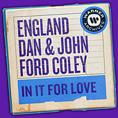 In It for Love de England Dan & John Ford Coley