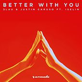 Better with You von 3LAU & Justin Caruso