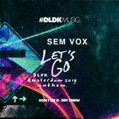 Let's Go (DLDK Amsterdam 2019 Anthem) von Sem Vox