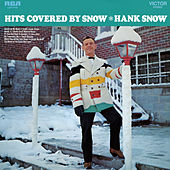 Hits Covered By Snow by Hank Snow