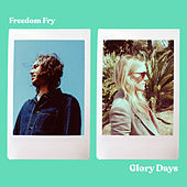Glory Days by Freedom Fry