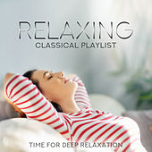 Relaxing Classical Playlist: Time for Deep Relaxation de Various Artists