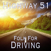 Highway 51 Folk For Driving de Various Artists