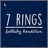7 Rings (Lullaby Version) de Lullaby Dreamers