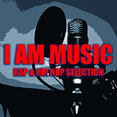 I Am Music Rap & Hip Hop Selection de Various Artists