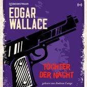 Töchter der Nacht (Edgar Wallace 20) von Edgar Wallace