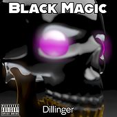 Black Magic by Dillinger