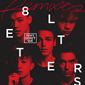 8 Letters (Remixes) by Why Don't We
