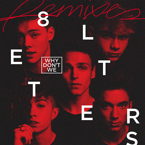 8 Letters (Remixes) von Why Don't We