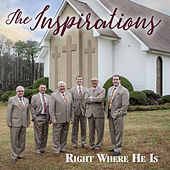 Right Where He Is by The Inspirations (Gospel)