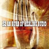 52 An Aura Of Healing Audio von Entspannungsmusik