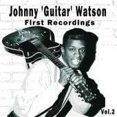 Johnny 'Guitar' Watson / First Recordings, Vol. 2 von Johnny 'Guitar' Watson