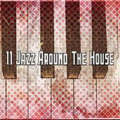 11 Jazz Around The House von Peaceful Piano