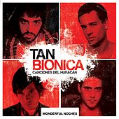 Canciones del Huracan + Wonderful Noches de Tan Bionica