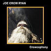 Crowcophony by Joe Crow Ryan