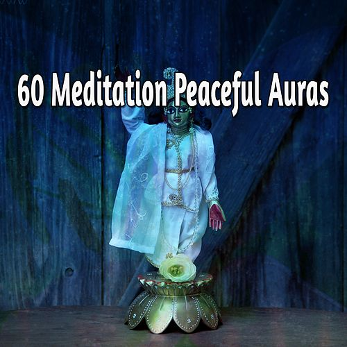 60 Meditation Peaceful Auras by Music For Meditation