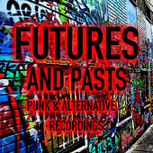 Futures And Pasts Punk & Alternative Recordings de Various Artists
