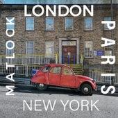 Paris, London, New York, Matlock de Patawawa