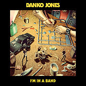 I'm in a Band by Danko Jones
