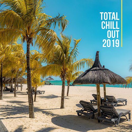 Total Chill Out 2019 – Fresh Chillout Beats to Pure Relax & Chill Meditation de Deep House Lounge