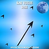 Rise (Special Instrumental Versions) by Kar Vogue