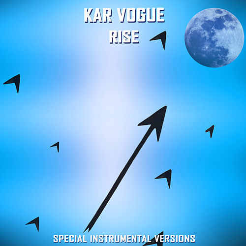 Rise (Special Instrumental Versions) von Kar Vogue
