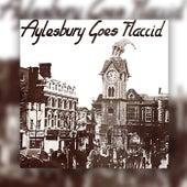 Aylesbury Goes Flaccid de Various Artists