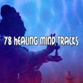 78 Healing Mind Tracks von Massage Therapy Music