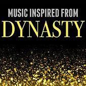Music Inspired from Dynasty by Various Artists