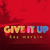 Give It Up von Ras Martin