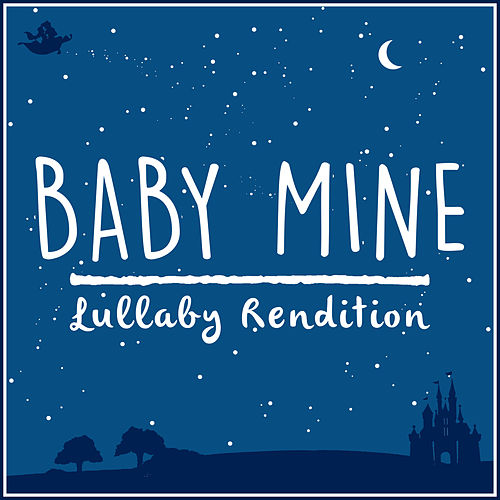 Baby Mine - Dumbo (Lullaby Rendition) de Lullaby Dreamers