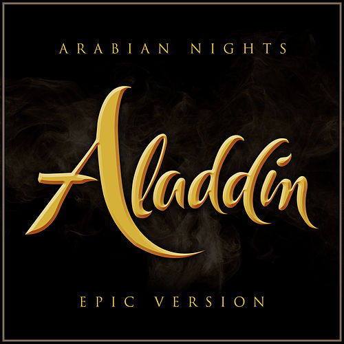 Arabian Nights - Aladdin (Epic Version) von L'orchestra Cinematique