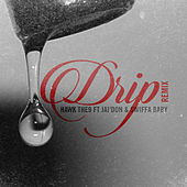 Drip (Remix) von Hawk The9