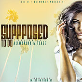 Supposed To Do (feat. All World X & Tease) by Lil D