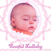 Restful Lullaby – Relaxation Music for Baby, Classical Sounds, Sleep Easier by Lullaby Land