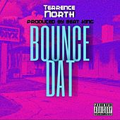 Bounce Dat von Terrence North