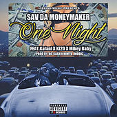 One Night (feat. Kafani, Ki2D & Mikey Baby) de Sav Da Money Maker