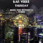 Thursday (Soulful House Instrumental Versions) von Kar Vogue