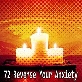 72 Reverse Your Anxiety von Massage Therapy Music