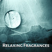 Relaxing Fragrances - Ideal Rest, Cool Massage, Aromatherapy, Ethereal Oils, Moisturizing Balms de soundscapes