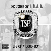 Life Of A Doughboy by Doughboy L.O.A.D