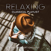 Relaxing Classical Playlist: Evening Soft Chillout de Various Artists