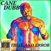 Trial and Error de Cane Dubb