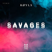 Savages by Røyls