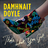 That's What You Get by Damhnait Doyle