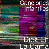 Diez en la Cama by Canciones Infantiles