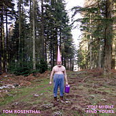 You Might Find Yours de Tom Rosenthal