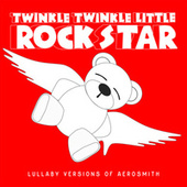 Lullaby Versions of Aerosmith de Twinkle Twinkle Little Rock Star